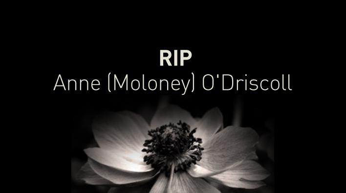 Anne (Moloney) O'Driscoll – A TRIBUTE