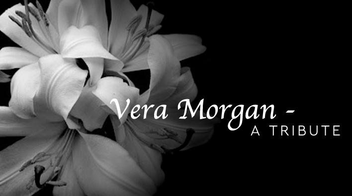 Vera Morgan – A Tribute