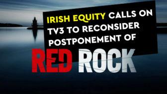 Irish Equity calls on TV3 to reconsider postponement of Red Rock
