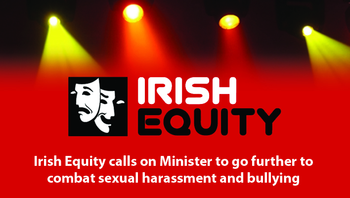 Irish Equity calls on Minister to go further to combat sexual harassment and bullying