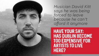 Have your say: Has Dublin become too expensive for artists to live here?