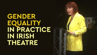 The End of the Beginning of Equality for Women in Irish Theatre